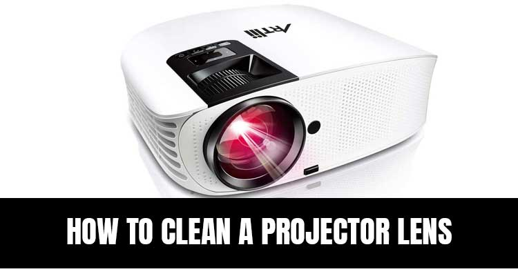 How To Clean A Projector Lens